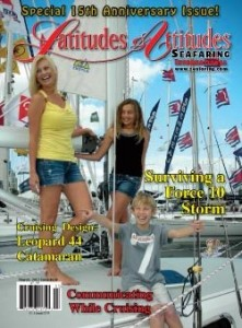 "The story, ""Force 10!"", was published in the 15th Anniversary issue of Latitudes & Attitudes Seafaring Magazine."