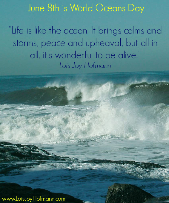 World Oceans Day is June 8, 2014. #Ocean #Quotes by Lois Joy Hofmann